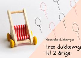 Træ dukkevogn til 2 årig – 6 søde dukkevogne